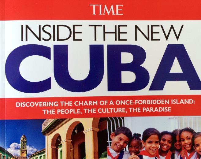 """Portada de la revista TIME dedicada a Cuba. Se puede leer: """"La Nueva Cuba por dentro. Descubriendo los encantos de la que fuera la isla prohibida: la gente, la cultura, el paraíso"""""""
