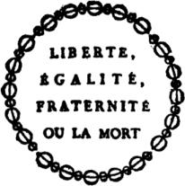 Las grandes aspiraciones de la República Francesa fueron libertad, igualdad y fraternidad.